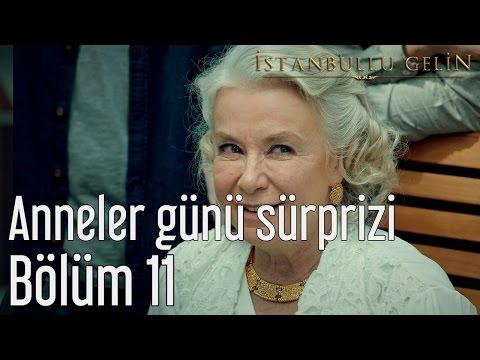 İstanbullu Gelin 11. Bölüm - Anneler...