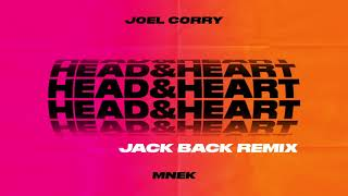 Joel Corry x MNEK - Head & Heart [Jack Back Remix]