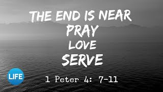The End Is Near: Pray, Love, Serve! | February 9, 2020