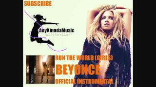 Beyonce - Run The World (Girls) Offcial instrumental - New Single 2011
