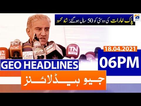 Geo Headlines 06 PM | 18th April 2021