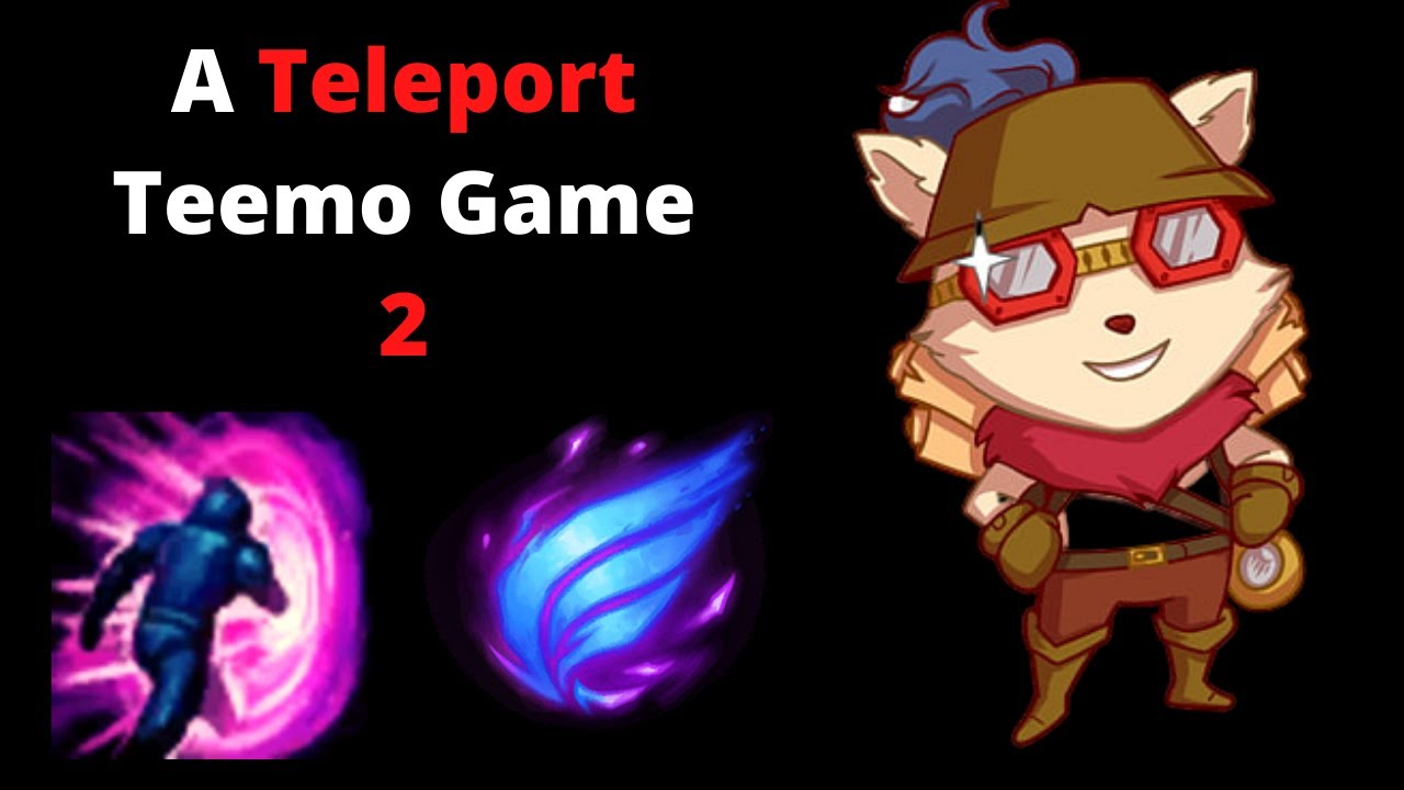 Teleport Tryout Game2 of Teemo [Teemo vs Maokai]