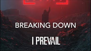 "I Prevail - ""Breaking Down"" Lyrics"