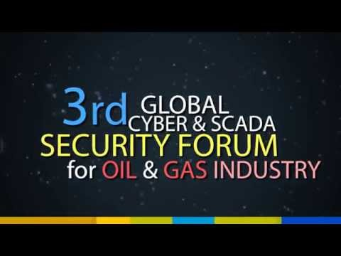 3rd Global Cyber & SCADA Security Forum for Oil & Gas Industry