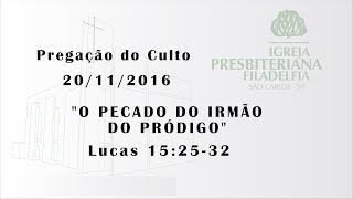 Pregação (O pecado do irmão do pródigo) 20-11-16