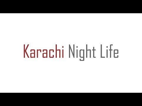 Karachi Night Life