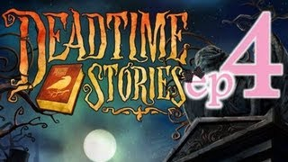 Deadtime Stories - Ep4 - w/Wardfire