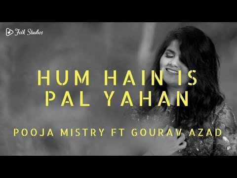 Hum Hain Is Pal Yahan | Pooja Mistry | Gourav Azad | Folk Studios