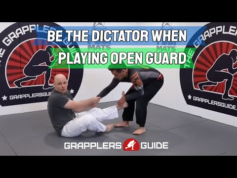 Be The Dictator When Playing Open Guard