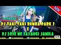 Dj Pak Cool Taki Taki Rumba Park  X Dj Love Me Sayangi Jamila Original Remixs Tik Tok Terbaru   Mp3 - Mp4 Download