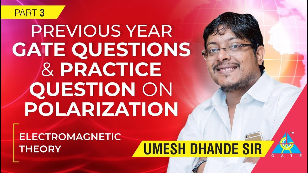 Previous Year GATE Questions & Practice Question on Polarization(III)