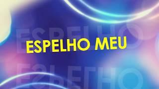 Espelho Meu - Moleca 100 Vergonha (Video Lyric) LANÇAMENTO 2014