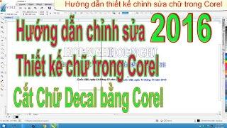Hướng dẫn chỉnh sửa file cắt chữ Decal trong Corel đơn giản nhất 2017