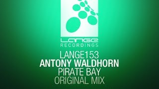 Antony Waldhorn - Pirate Bay (Original Mix) [OUT NOW]