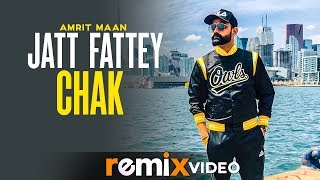 Jatt Fattey Chakk Dhol Mix Amrit Maan Desi Crew DJ Laddi MSN Latest Remix Songs 2019