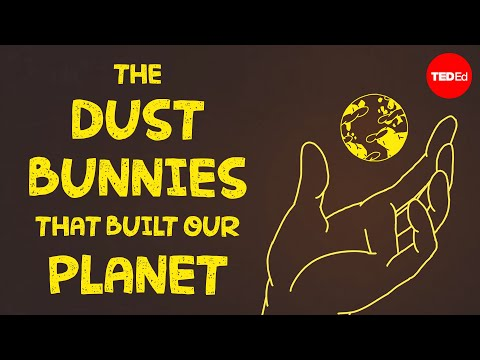 Video image: The dust bunnies that built our planet - Lorin Swint Matthews