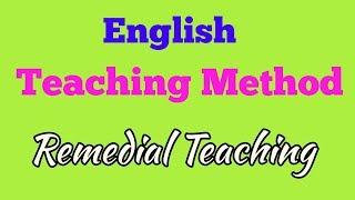 ENGLISH TEACHING METHOD || REMEDIAL TEACHING METHOD||