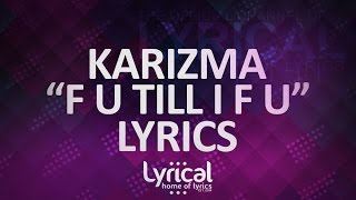 Gambar cover Call Me Karizma - f u till i f u (feat. Cass) Lyrics