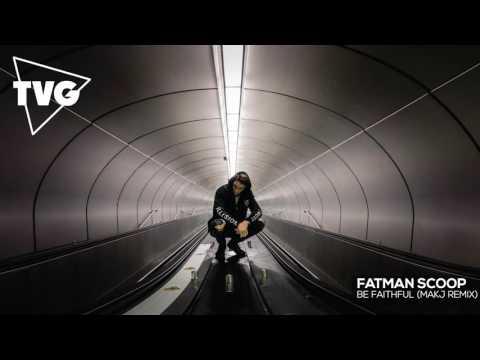 Fatman Scoop - Be Faithful (MAKJ Remix)