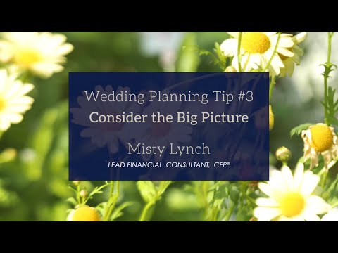 Wedding Finance Tip 3: Consider the Big Picture
