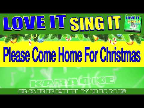 "Please Come Home For Christmas ""Karaoke Version"" LOVE IT SING IT ™ - Barrett Young"