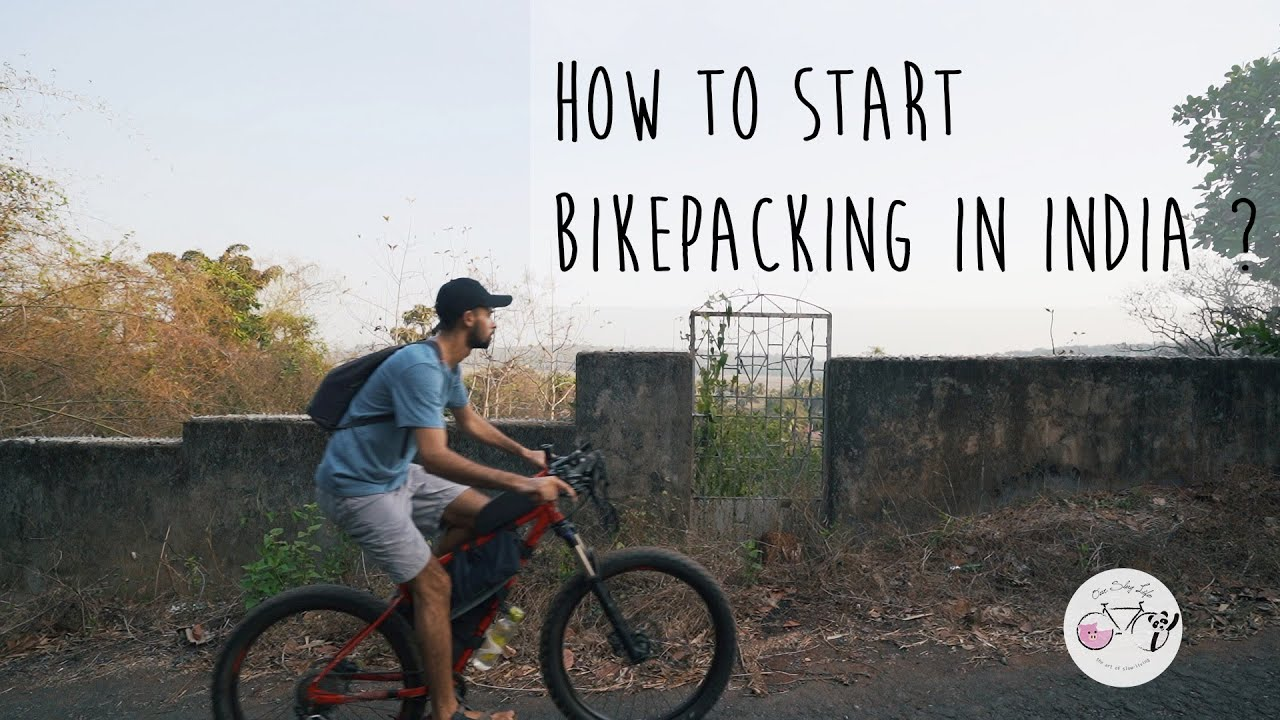 Learn how to start Bikepacking in India | Reclaiming spaces
