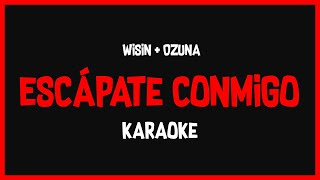 Karaoke: Wisin Ft Ozuna - Escápate Conmigo 🎤🎶
