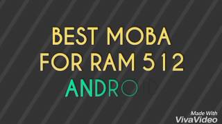 Best game moba for ram 512 android