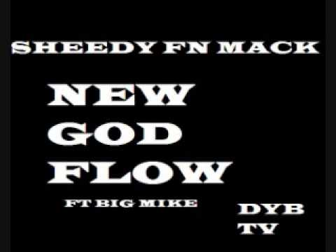 SHEEDY FN MACK NEW GOD FLOW FT BIG MIKE