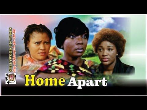Home Apart - 2014 Nigeria Nollywood Movie
