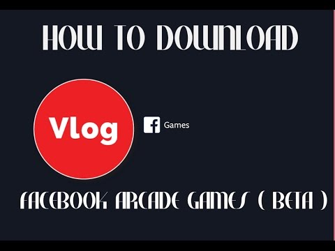 How to download Facebook Games Arcade ( BETA )