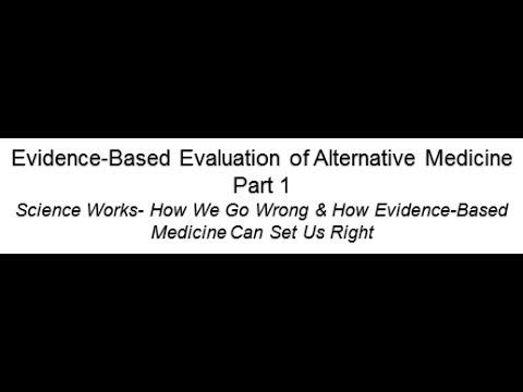 Evidence-Based Evaluation of Alternative Medicine Part 1