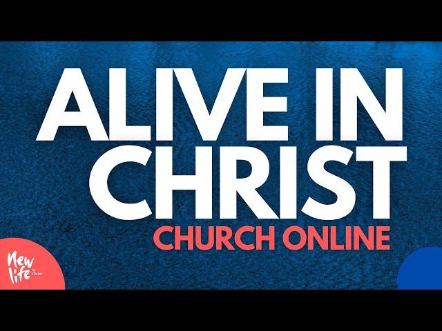 Alive in Christ - Sunday Morning Service 10 January 2021