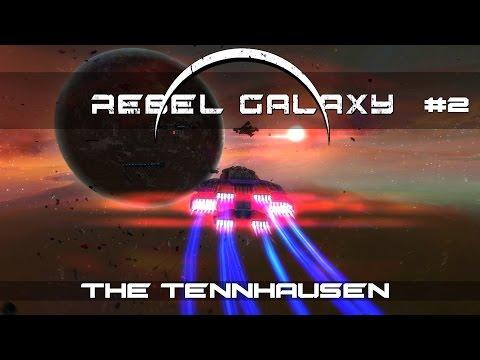 Rebel Galaxy Let's Play - Episode #2 - The Tennhausen [Gameplay]
