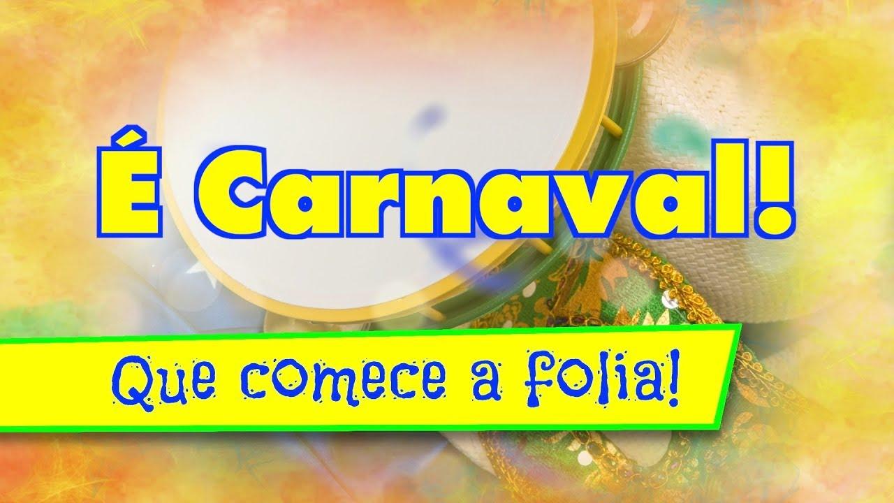E Carnaval Mensagem De Carnaval Youtube