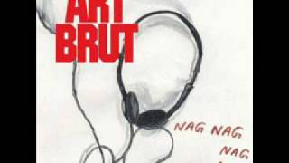 Watch Art Brut Nag Nag Nag Nag video