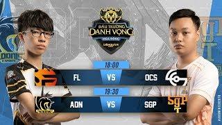 FL vs OCS | ADN vs SGP - Ngày 1 Tuần 2 - Đấu Trường Danh Vọng Mùa Đông 2018