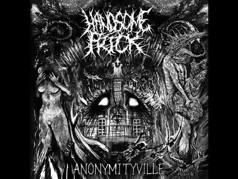 Handsome Prick - Anonymityville [2017]