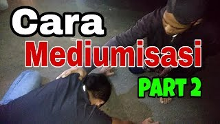 Download Video TUTORIAL MEMASUKKAN JIN & MENGELUARKANNYA - CARA MEDIUMISASI part 2 MP3 3GP MP4