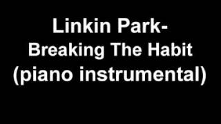 Linkin Park - Breaking the habit (piano instrumental)