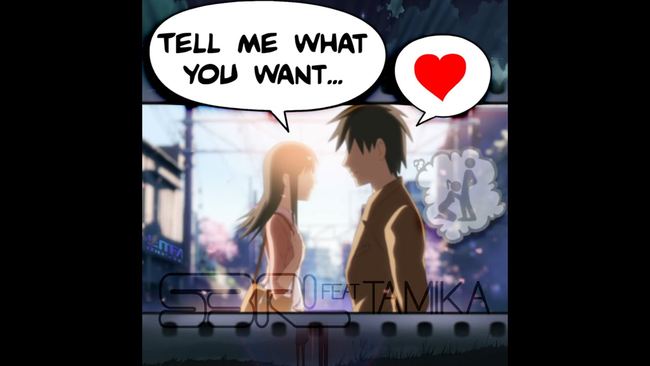 Tell Me What You Want - S3RL feat Tamika - YouTube