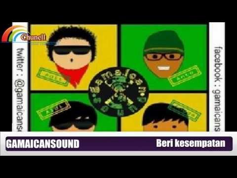 Gamaican Sound-Beri kesempatan+Lirick