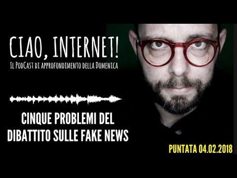 Ciao Internet 3: Cinque problemi del dibattito sulle Fake News