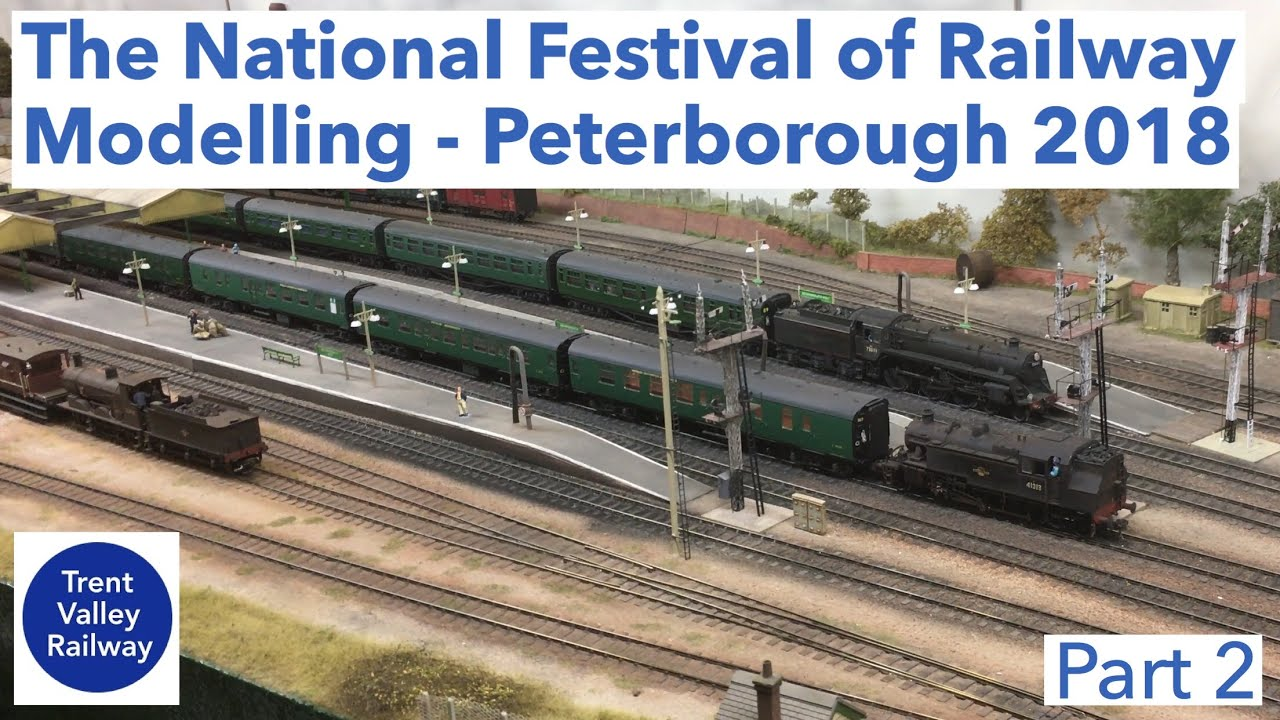 the national festival of railway modelling peterborough 2018 partthe national festival of railway modelling peterborough 2018 part 2