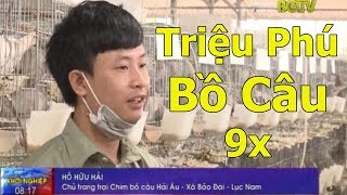 Trở Thành Triệu Phú Từ Nuôi Bồ Câu Của Chàng Trai 9x