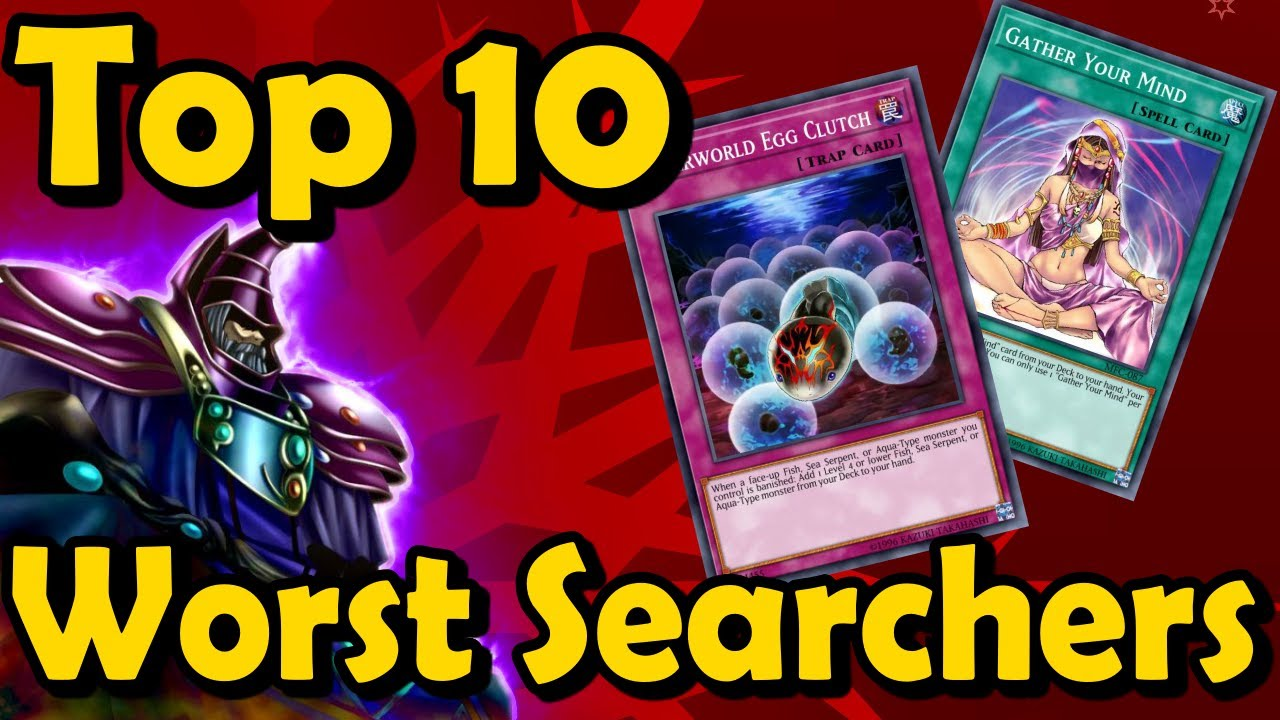 Top 10 Worst Searchers in YuGiOh