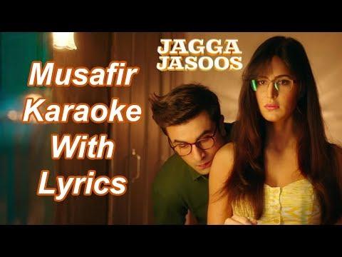 Musafir Karaoke With Lyrics | Jagga Jasoos | Tushar Joshi | Bollywood Karaoke
