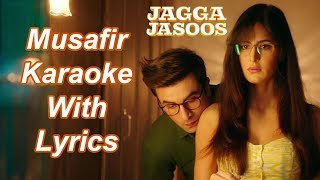 Musafir Karaoke With Lyrics | Jagga Jasoos | Tushar Joshi | Bollywood Karaoke