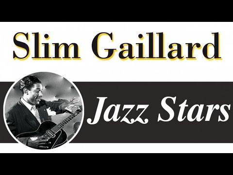 Slim Gaillard - Hip Style, Fun Swing & Crazy Songs