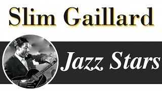 Slim Gaillard - Hip Style, Fun Swing & Crazy Songs